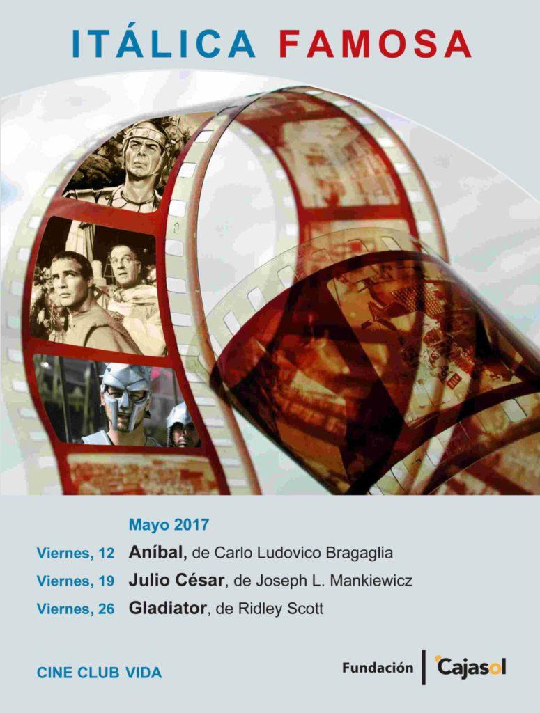Cartel del ciclo de cine de la Fundación Cajasol en mayo de 2017, dedicado a Itálica