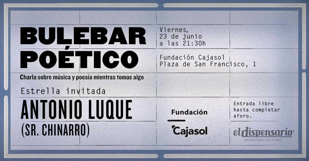Anuncio de 'BuleBar Poético' con Antonio Luque 'Sr. Chinarro' en la Fundación Cajasol