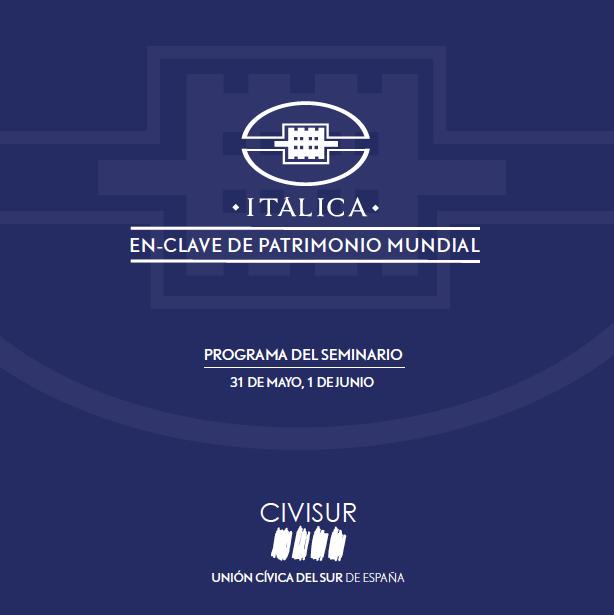 Cartel del seminario 'Italica en clave de patrimonio mundial'