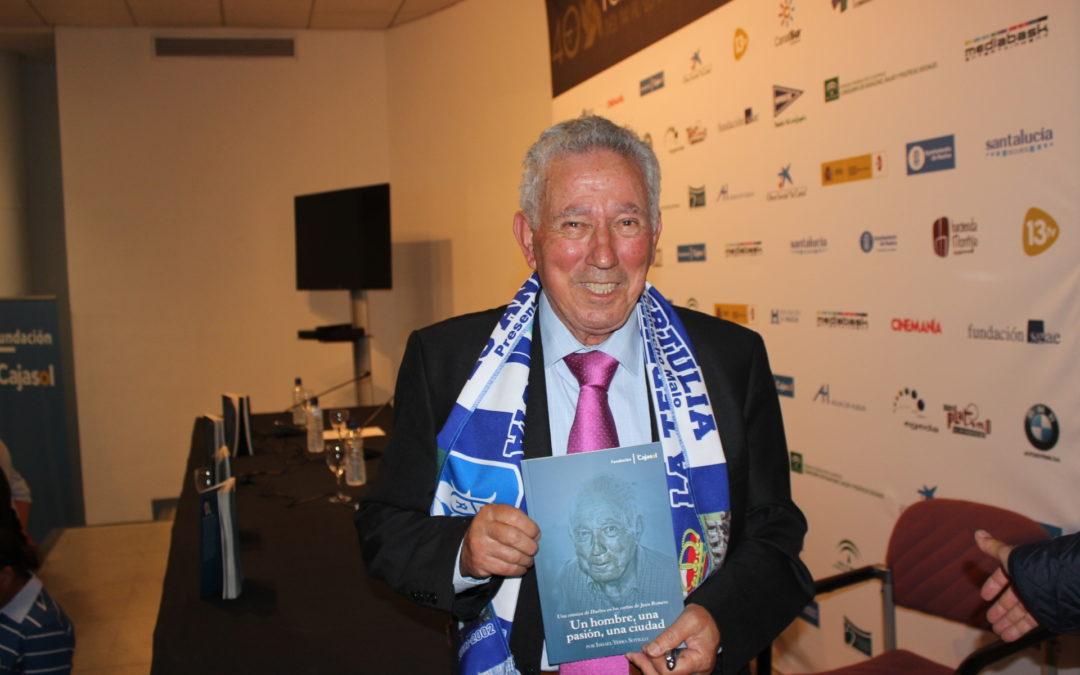 Homenaje a Juan Romero en Huelva: 'Un hombre, una pasión, una ciudad'
