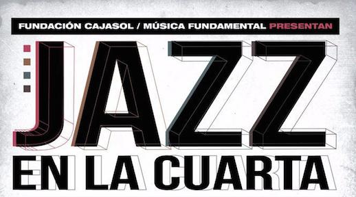 El ciclo 'Jazz en la Cuarta' de la Fundación Cajasol trae a Huelva a destacadas formaciones del panorama nacional