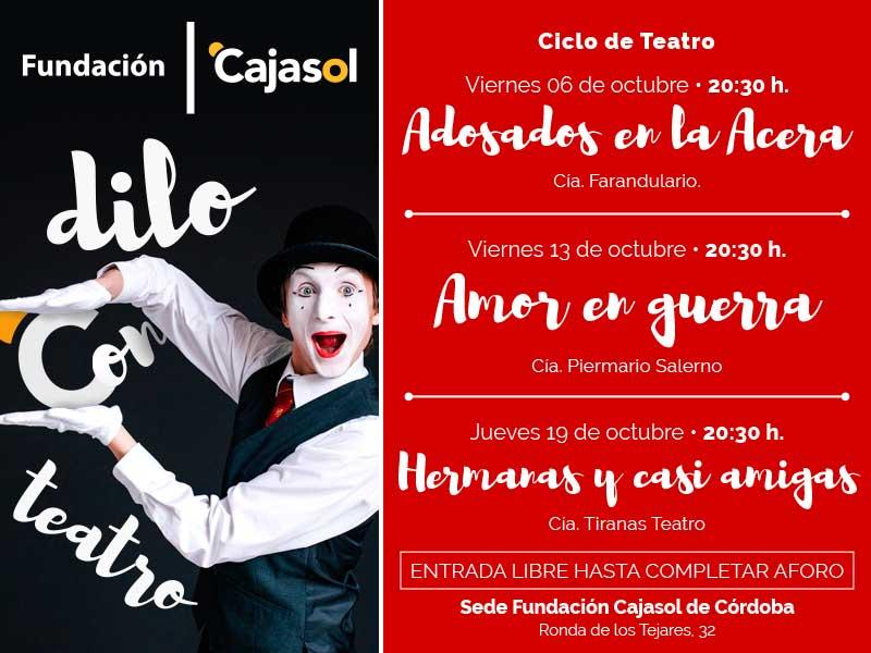La Fundación Cajasol continúa con su apuesta por las artes escénicas en Córdoba con el ciclo 'Dilo con Teatro'