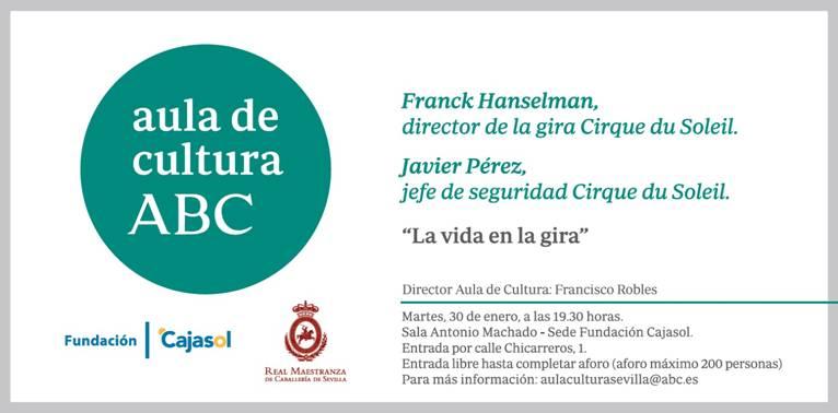 Anuncio Aula de Cultura de ABC de Sevilla con Javier Pérez del Cirque Du Soleil