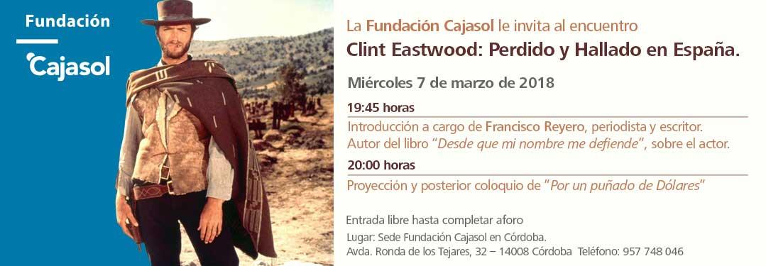 Invitación al encuentro sobre la figura de Clint Eastwood en la sede de la Fundación Cajasol en Córdoba