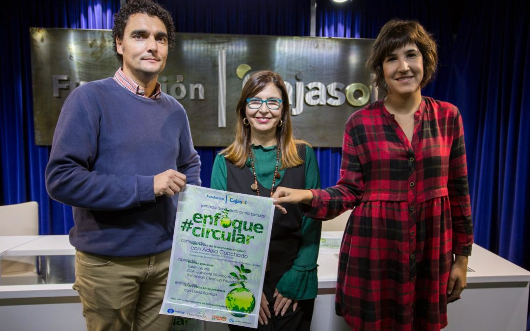 La Fundación Cajasol impulsa #ENFOQUECIRCULAR, I Jornada sobre Economía Circular en Huelva