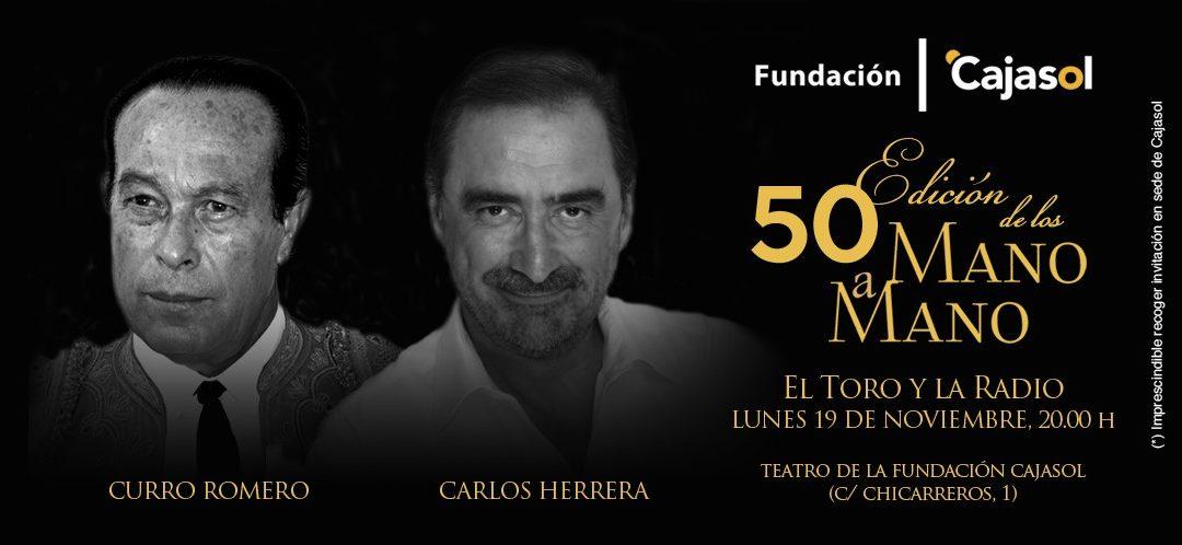 Los 'Mano a Mano' de la Fundación Cajasol cumplen medio centenar de ediciones con Curro Romero y Carlos Herrera hablando de 'El toro y la radio'