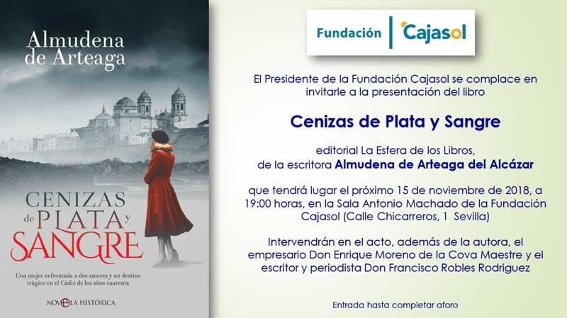 Presentación Del Libro Cenizas De Plata Y Sangre De Almudena De Arteaga Fundación Cajasol