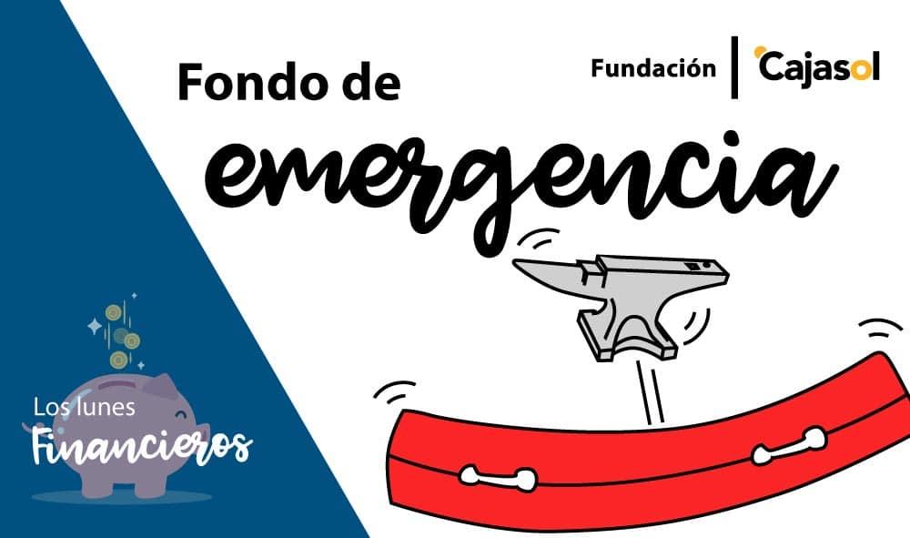 Los Lunes Financieros de la Fundación Cajasol: El fondo de emergencia