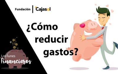 Los Lunes Financieros de la Fundación Cajasol: Cómo reducir los gastos