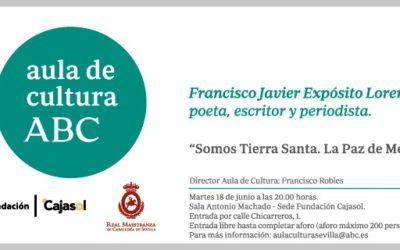 Francisco Javier Expósito presenta '¡Somos Tierra Santa!' en el Aula de Cultura de ABC en Sevilla