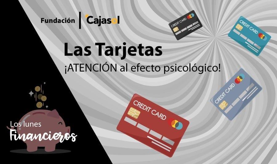 Los Lunes Financieros de la Fundación Cajasol: ¡Atención al efecto psicológico con las tarjetas!