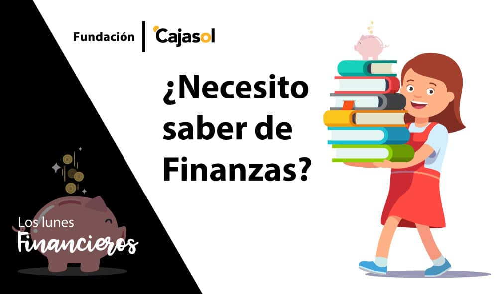 Vuelven 'Los Lunes Financieros' de la Fundación Cajasol: ¿Necesito saber de Finanzas?