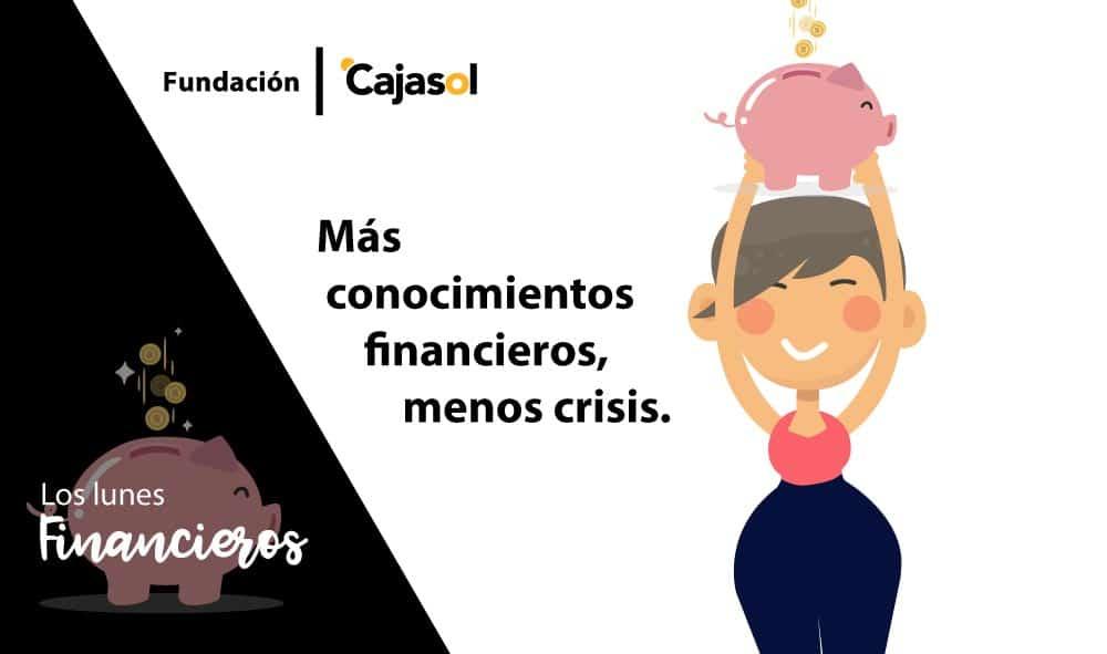 Los Lunes Financieros de la Fundación Cajasol: Más conocimientos financieros, menos crisis