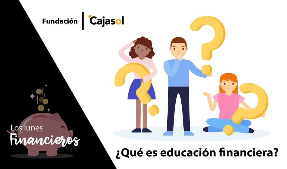 Los Lunes Financieros de la Fundación Cajasol: ¿Sabes hacer una buena gestión de tus gastos e ingresos?