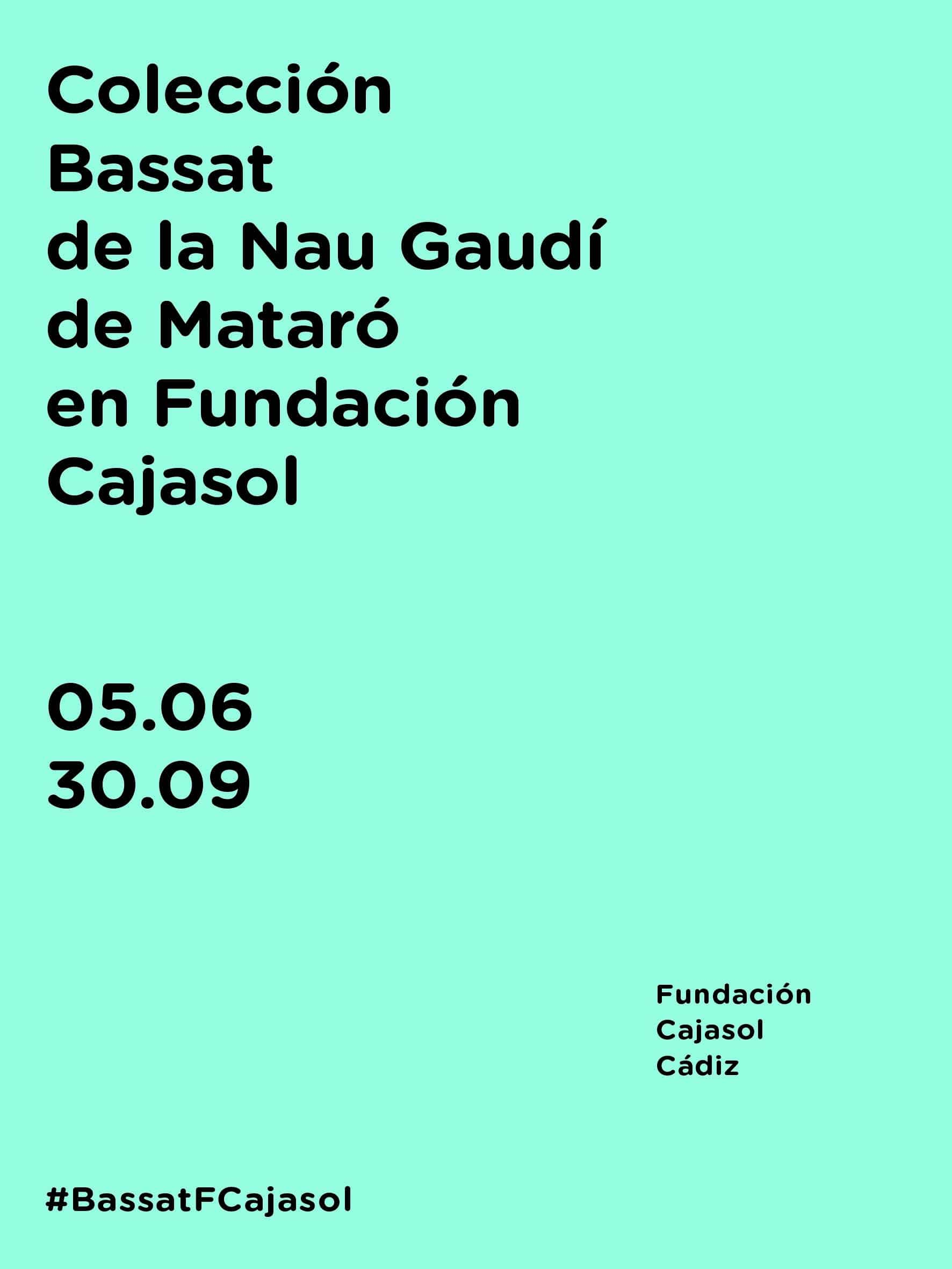 Cartel de la exposición 'Colección Bassat de la Nau Gaudí de Mataro' en Cádiz